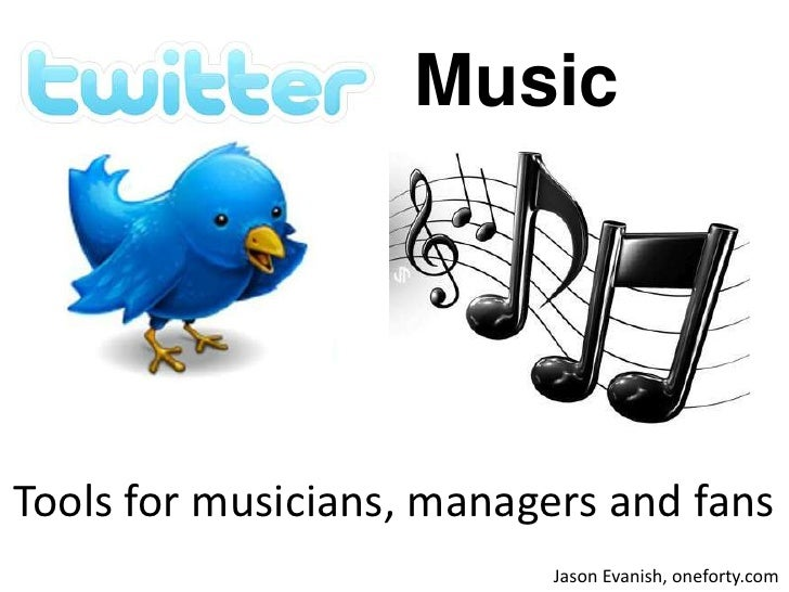 Music<br />Tools for musicians, managers and fans<br />Jason Evanish, oneforty.com<br />