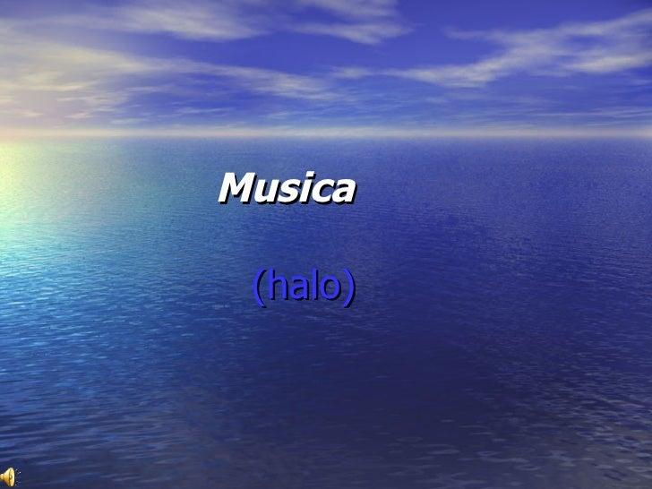 Musica     (halo)