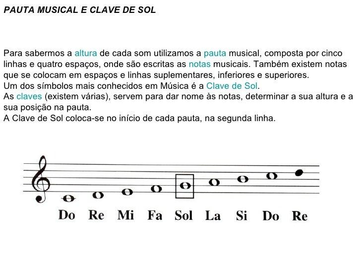 PAUTA MUSICAL E CLAVE DE SOL Para sabermos a  altura  de cada som utilizamos a  pauta  musical, composta por cinco linhas ...