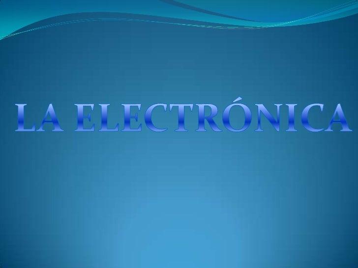 ¿Qué es la electrónica?HistoriaTipos de Electrónica.Mejores Dj´s de cada tipo.Top 10 Mejores DJ´s del Mundo.DJ´s esp...