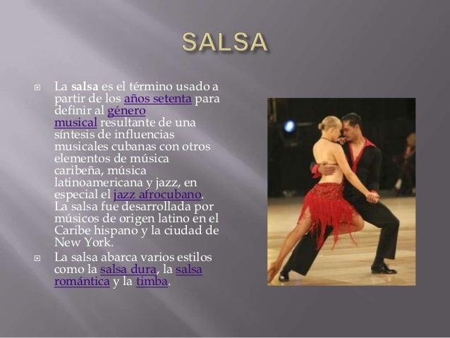    La salsa es el término usado a    partir de los años setenta para    definir al género    musical resultante de una   ...