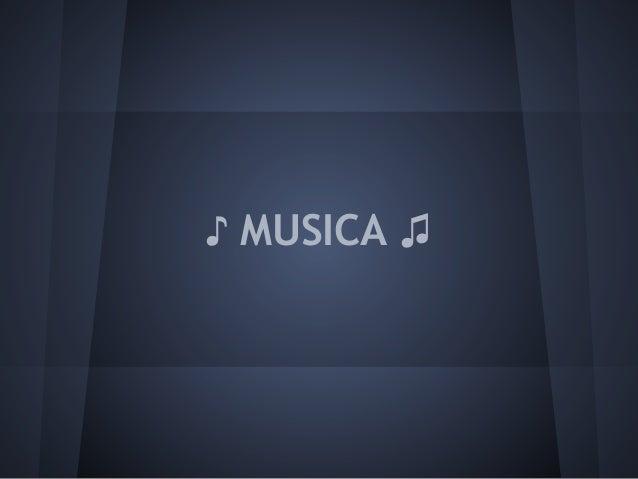 ♪ MUSICA ♫