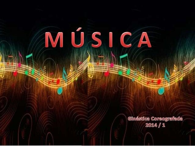 MÚSICA  É uma sequência de sons, sequência esta que é organizada de forma  a ter um ritmo próprio, harmonioso e agradável ...