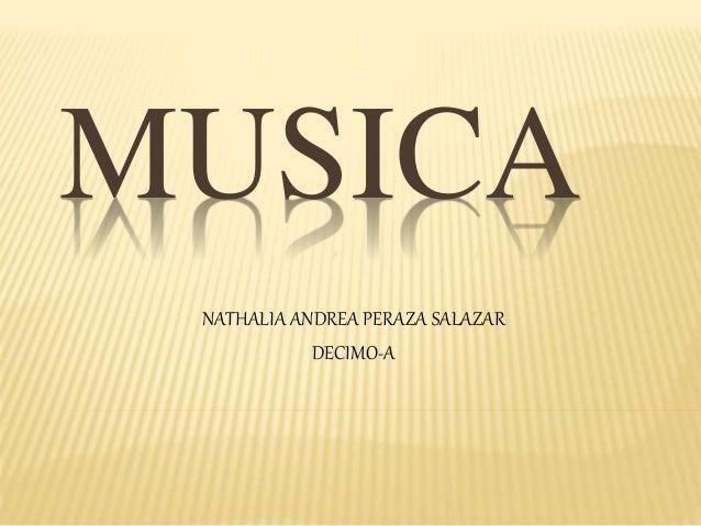 MUSICA NATHALIA ANDREA PERAZA SALAZAR DECIMO-A