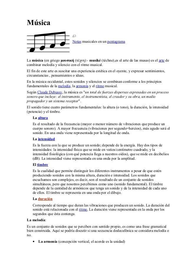 Música Notas musicales en un pentagrama La música (en griego μουσική (τέχνη) - musiké (téchne),es el arte de las musas) es...