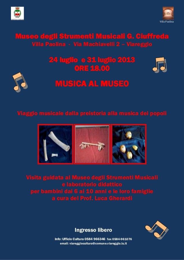 Museo degli Strumenti Musicali G. Ciuffreda Villa Paolina - Via Machiavelli 2 – Viareggio 24 luglio e 31 luglio 201324 lug...