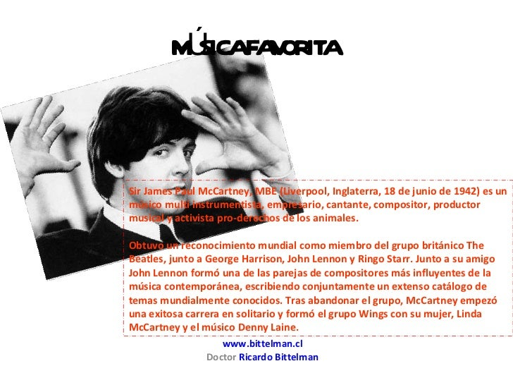 www.bittelman.cl Doctor  Ricardo Bittelman Sir James Paul McCartney, MBE (Liverpool, Inglaterra, 18 de junio de 1942) es u...