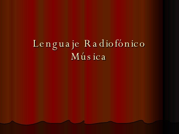 Lenguaje Radiofónico Música