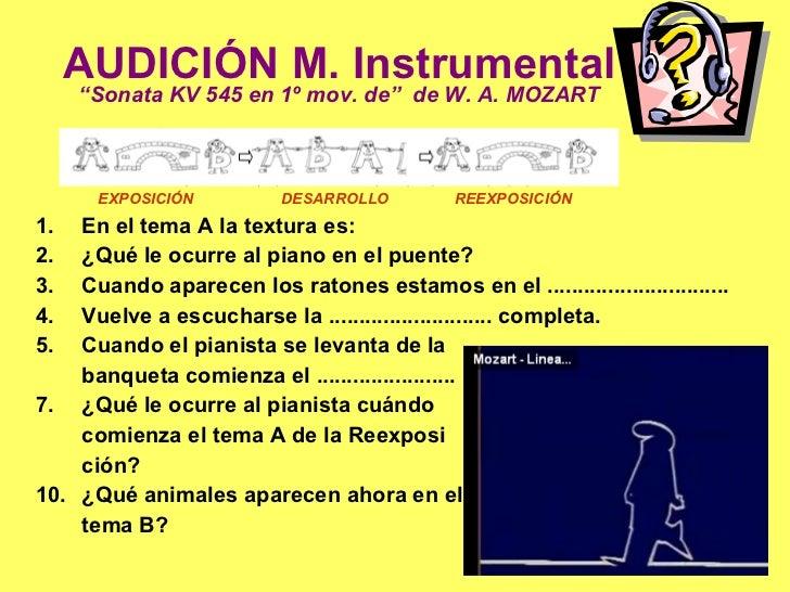 """AUDICIÓN M. Instrumental """" Sonata KV 545 en 1º mov. de""""  de W. A. MOZART <ul><li>En el tema A la textura es: </li></ul><ul..."""