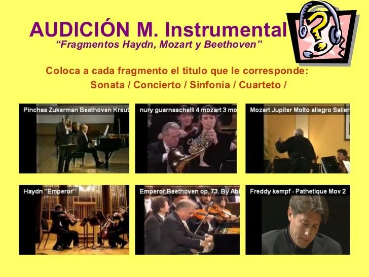 """AUDICIÓN M. Instrumental """"Fragmentos Haydn, Mozart y Beethoven"""" <ul><li>Coloca a cada fragmento el título que le correspon..."""