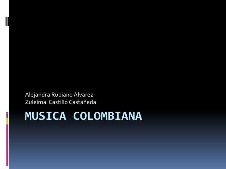 Alejandra Rubiano ÁlvarezZuleima Castillo CastañedaMUSICA COLOMBIANA