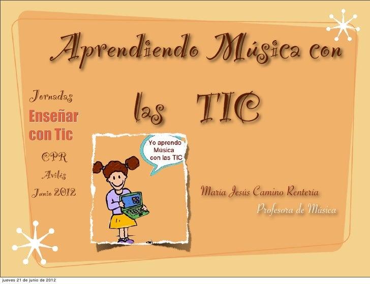 Aprendiendo Música con             Jornadas                            las TIC                CPR                Avilés   ...