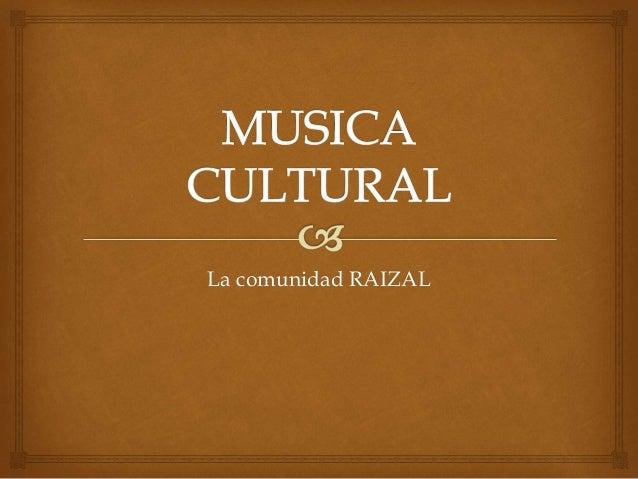 La comunidad RAIZAL