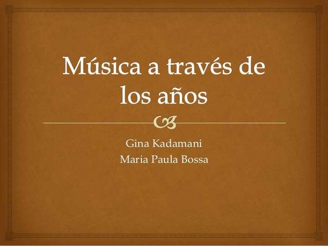 Gina Kadamani Maria Paula Bossa