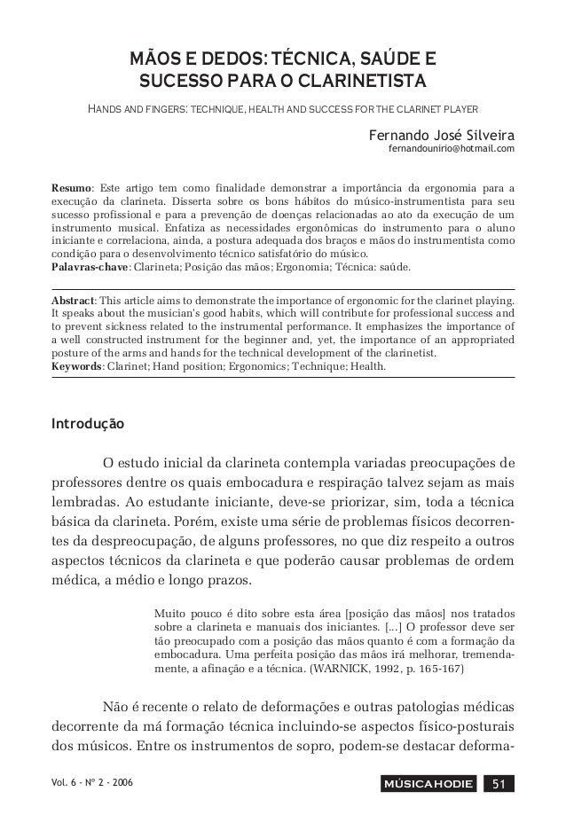 Vol. 6 - Nº 2 - 2006 51MÚSICAHODIE MÃOS E DEDOS: TÉCNICA, SAÚDE E SUCESSO PARA O CLARINETISTA Hands and fingers: technique...