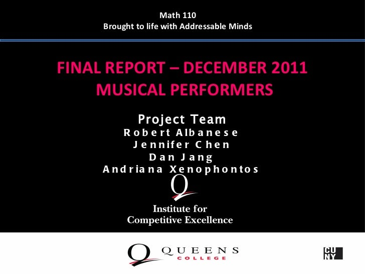Math 110     Brought to life with Addressable MindsFINAL REPORT – DECEMBER 2011    MUSICAL PERFORMERS             Project ...