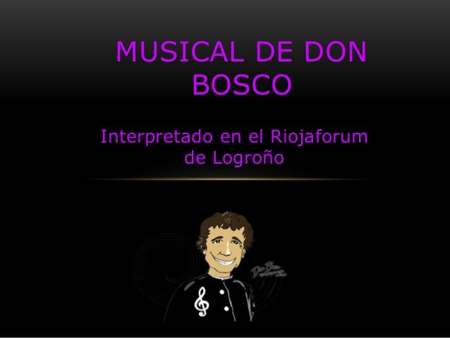 Interpretado en el Riojaforum de Logroño MUSICAL DE DON BOSCO