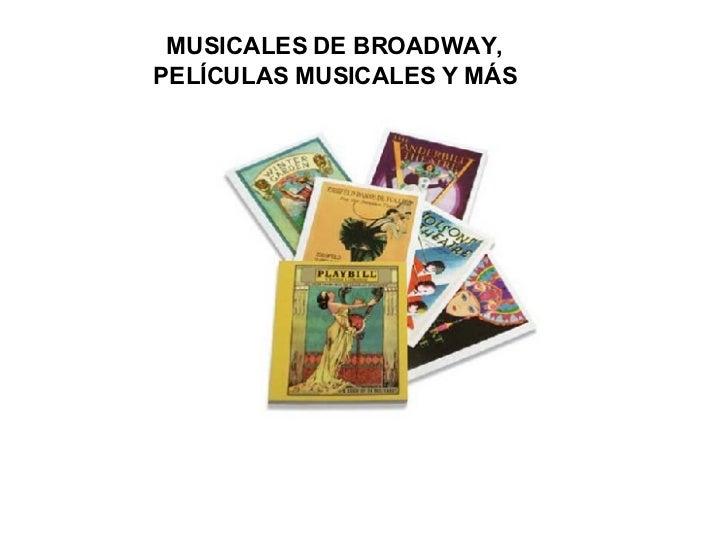 MUSICALES DE BROADWAY, PELÍCULAS MUSICALES Y MÁS