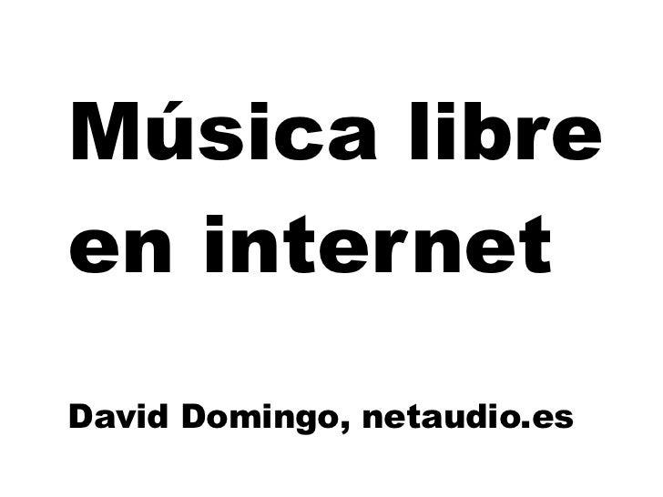Música libre en internet David Domingo, netaudio.es