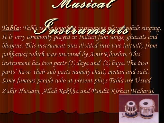 MusicalMusical InstrumentsInstrumentsTablaTabla:: Tabla is the toughest instrument played while singing.Tabla is the tough...