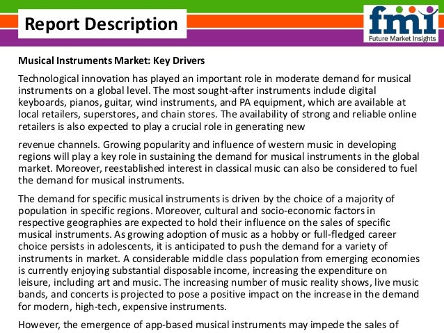 Musical Instruments Market: Key Drivers Technological innovation has played an important role in moderate demand for music...