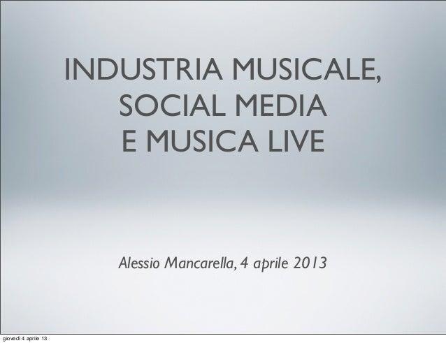 INDUSTRIA MUSICALE,                         SOCIAL MEDIA                         E MUSICA LIVE                         Ale...
