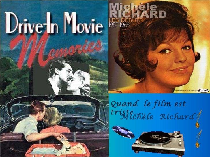 Quand  le film est triste….  Michèle  Richard