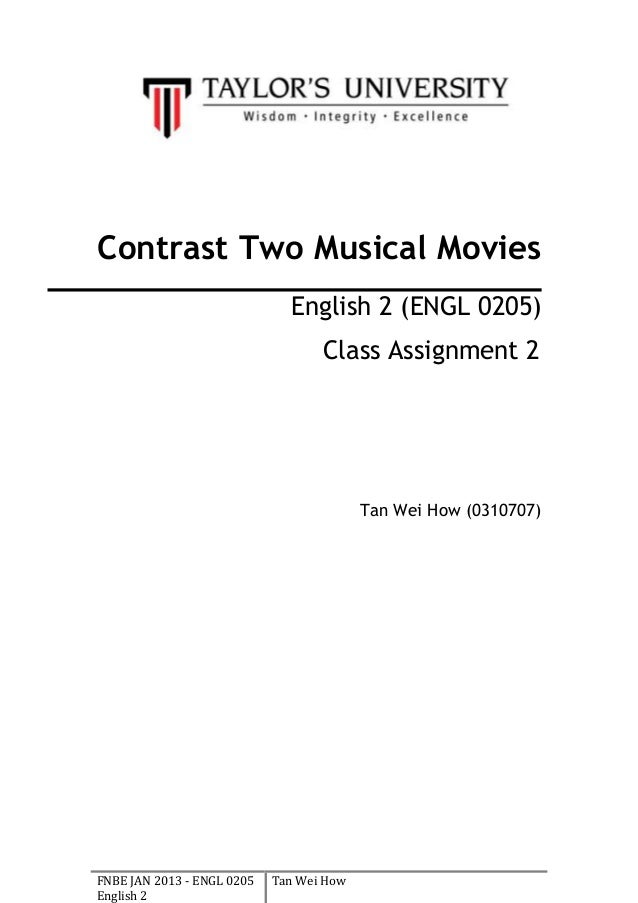 FNBE JAN 2013 - ENGL 0205English 2Tan Wei HowContrast Two Musical MoviesEnglish 2 (ENGL 0205)Class Assignment 2Tan Wei How...