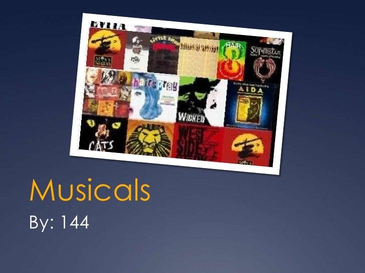 Musicals<br />By: 144<br />