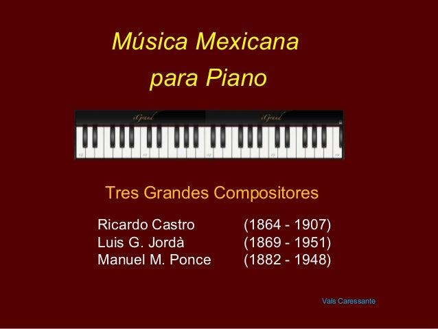 Música Mexicanapara PianoRicardo Castro (1864 - 1907)Luis G. Jordà (1869 - 1951)Manuel M. Ponce (1882 - 1948)Tres Grandes ...