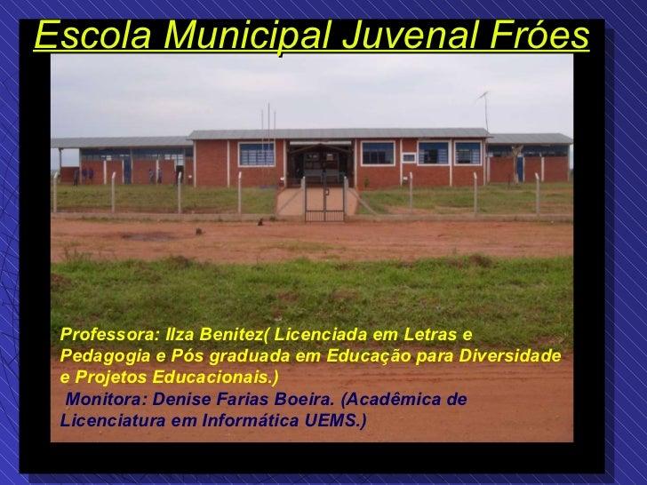 Professora: Ilza Benitez( Licenciada em Letras e Pedagogia e Pós graduada em Educação para Diversidade e Projetos Educacio...