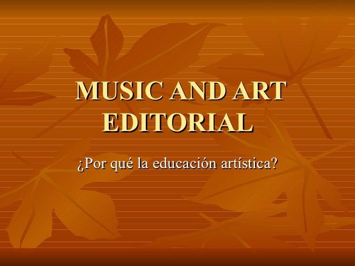 MUSIC AND ART EDITORIAL ¿Por qué la educación artística?
