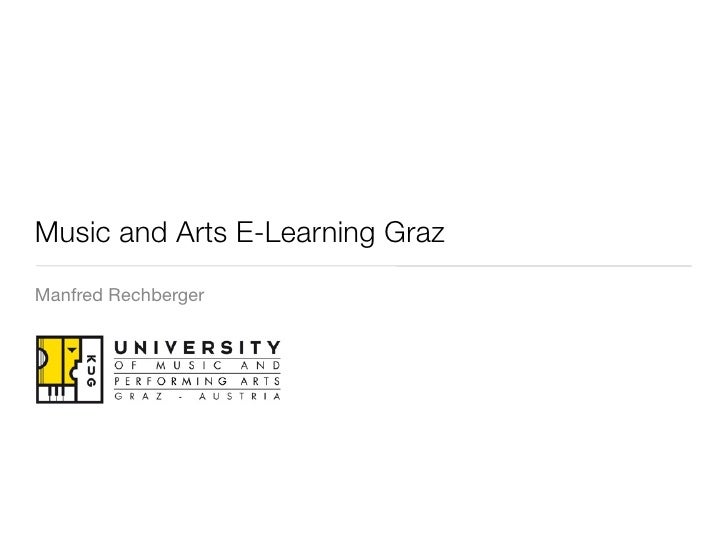 Music and Arts E-Learning Graz Manfred Rechberger