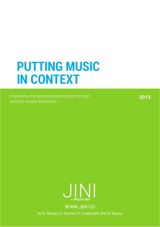 Putting Music in context Improving the listening experience through context-aware discovery.  Jini by  Argus Labs  WWW.JIN...