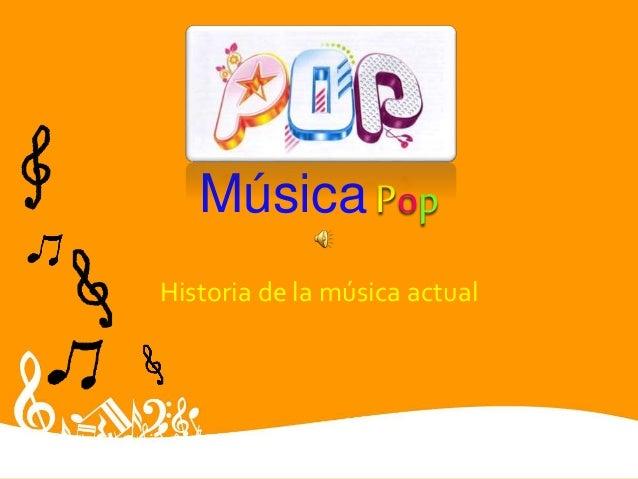 Música Pop Historia de la música actual