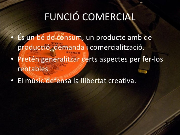 FUNCIÓ COMERCIAL <ul><li>És un bé de consum, un producte amb de producció, demanda i comercialització. </li></ul><ul><li>P...