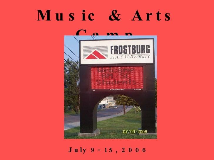 Music & Arts Camp July 9- 15, 2006