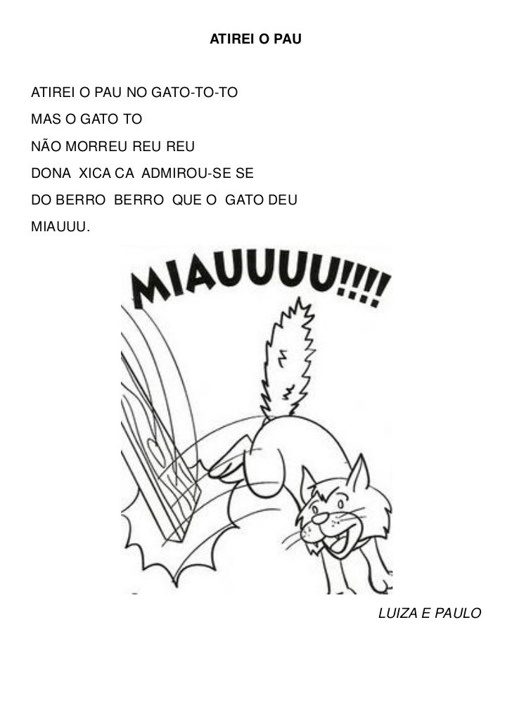 ATIREI O PAUATIREI O PAU NO GATO-TO-TOMAS O GATO TONÃO MORREU REU REUDONA XICA CA ADMIROU-SE SEDO BERRO BERRO QUE O GATO D...