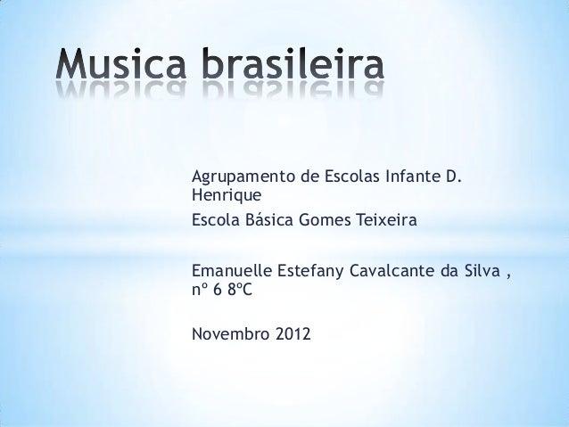 Agrupamento de Escolas Infante D.HenriqueEscola Básica Gomes TeixeiraEmanuelle Estefany Cavalcante da Silva ,nº 6 8ºCNovem...