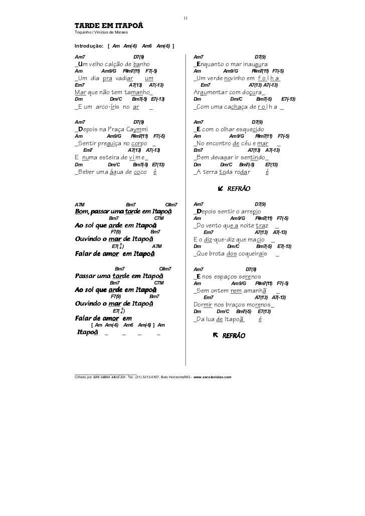 11TARDE EM ITAPOÃToquinho / Vinícius de MoraesIntrodução: [ Am Am(-6) Am6 Am(-6) ]Am7                                    D...