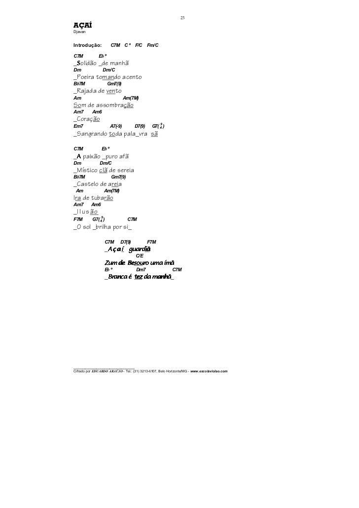 23AÇAÍDjavanIntrodução:            C7M C º       F/C     Fm/CC7M            Eb º_Solidão _de manhãDm               Dm/C_Po...