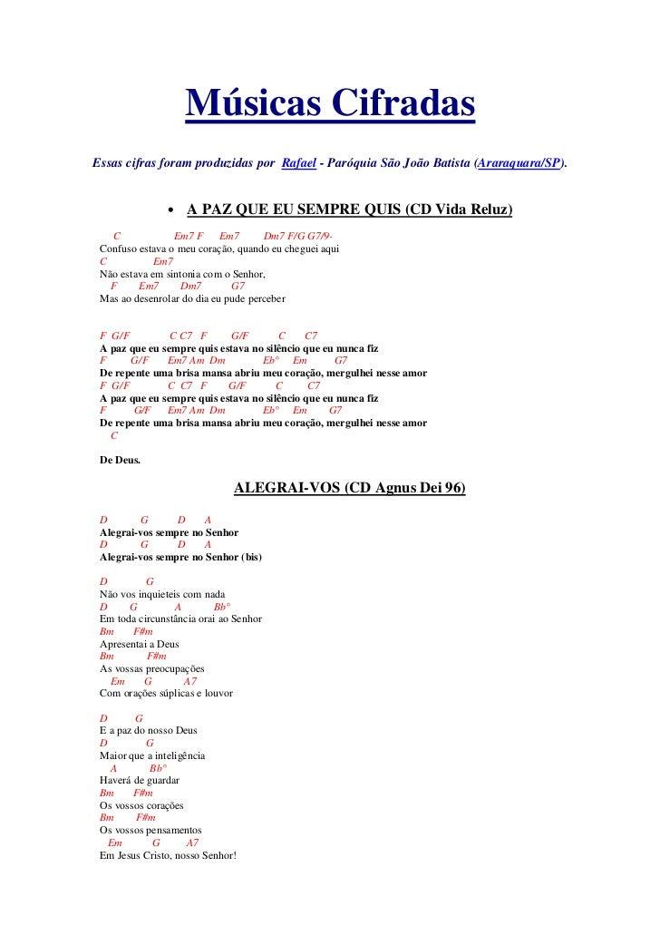 Músicas CifradasEssas cifras foram produzidas por Rafael - Paróquia São João Batista (Araraquara/SP).                •   A...