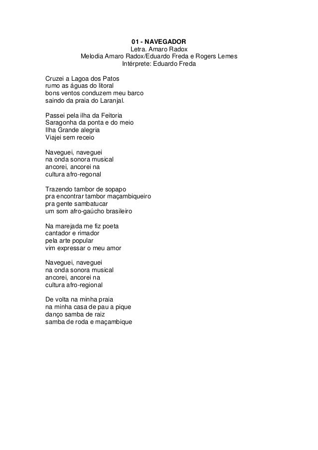 01 - NAVEGADORLetra. Amaro RadoxMelodia Amaro Radox/Eduardo Freda e Rogers LemesIntérprete: Eduardo FredaCruzei a Lagoa do...