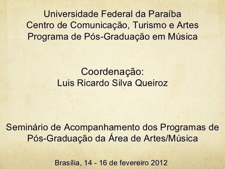 Universidade Federal da Paraíba    Centro de Comunicação, Turismo e Artes    Programa de Pós-Graduação em Música          ...