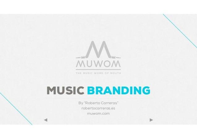 """MUSIC BRANDING    By """"Roberto Carreras""""     robertocarreras.es         muwom.com"""