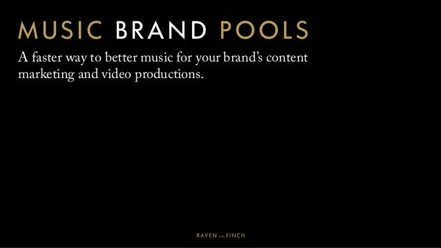MUSIC BRAND POOLS A faster way to better music for your brand's content marketing and video productions.
