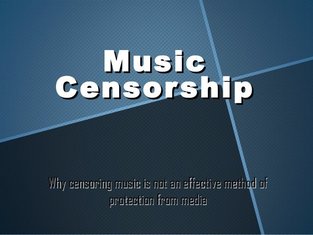 Music Censor shipWhy censoring music is not an effective method of            protection from media
