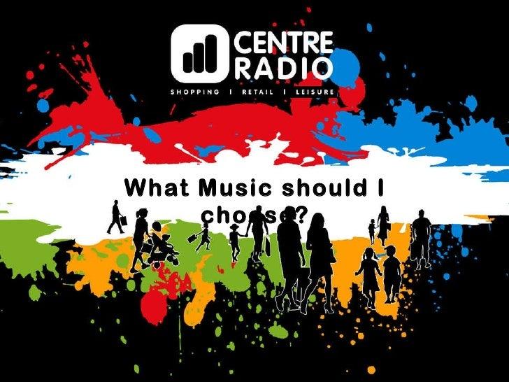 What Music should I choose?