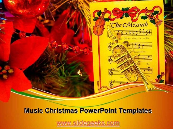 Music Christmas PowerPoint Templates<br />www.slidegeeks.com<br />