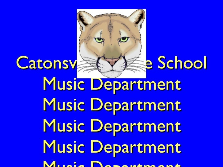 Catonsville Middle School Music Department Music Department Music Department Music Department Music Department